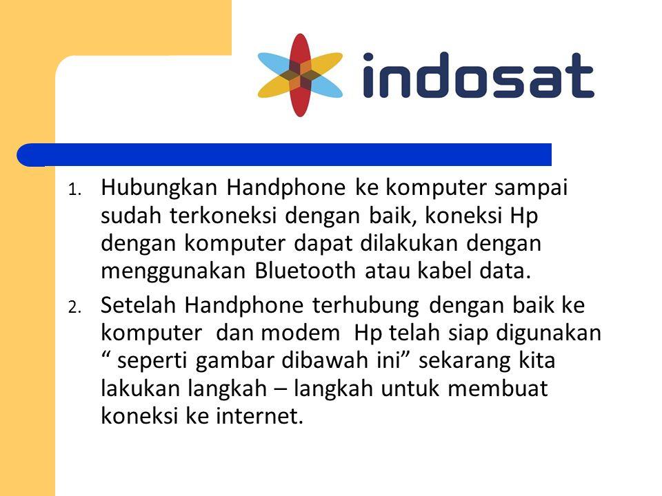 1. Hubungkan Handphone ke komputer sampai sudah terkoneksi dengan baik, koneksi Hp dengan komputer dapat dilakukan dengan menggunakan Bluetooth atau k