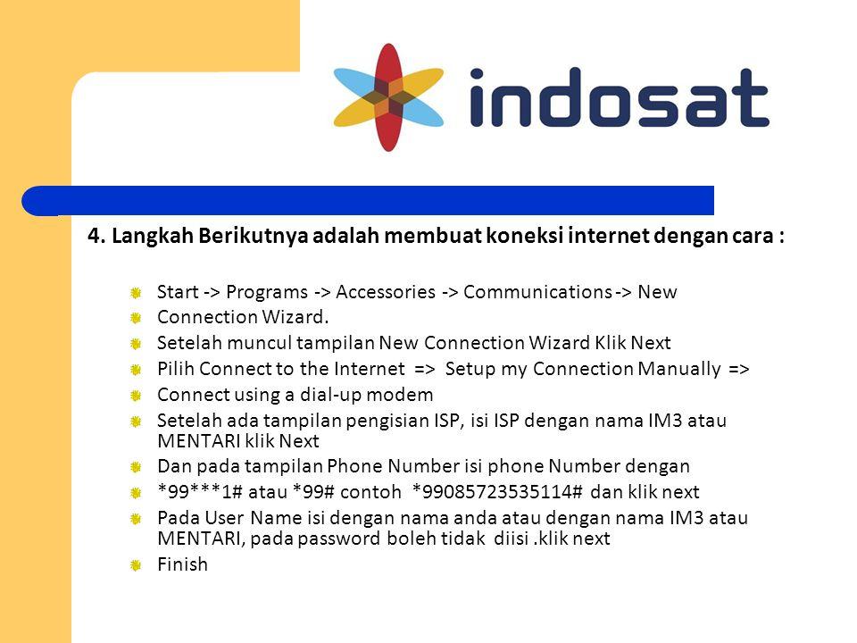 4. Langkah Berikutnya adalah membuat koneksi internet dengan cara : Start -> Programs -> Accessories -> Communications -> New Connection Wizard. Setel