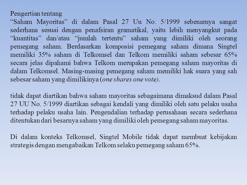 """Pengertian tentang """"Saham Mayoritas"""" di dalam Pasal 27 Uu No. 5/1999 sebenarnya sangat sederhana sesuai dengan penafsiran gramatikal, yaitu lebih meny"""