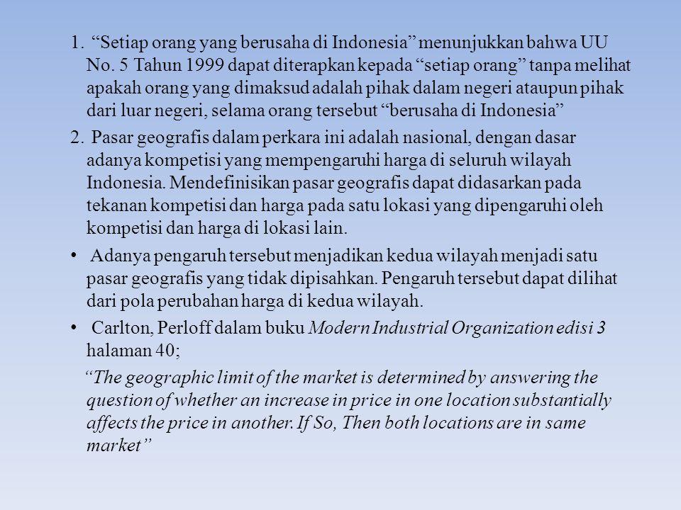 """1. """"Setiap orang yang berusaha di Indonesia"""" menunjukkan bahwa UU No. 5 Tahun 1999 dapat diterapkan kepada """"setiap orang"""" tanpa melihat apakah orang y"""
