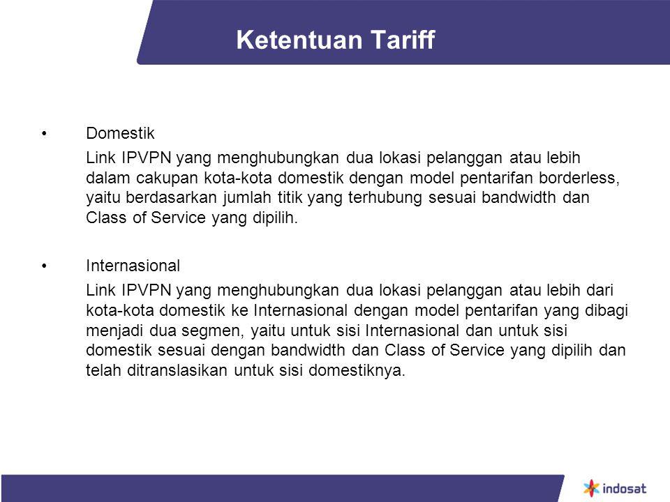Ketentuan Tariff Domestik Link IPVPN yang menghubungkan dua lokasi pelanggan atau lebih dalam cakupan kota-kota domestik dengan model pentarifan borde