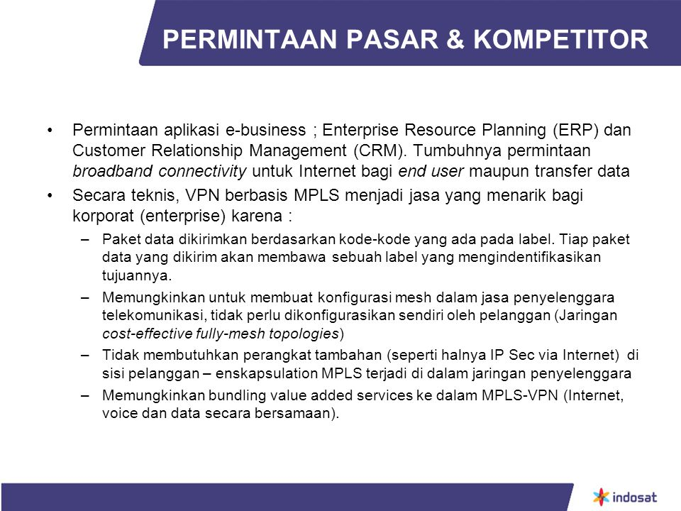 PERMINTAAN PASAR & KOMPETITOR Permintaan aplikasi e-business ; Enterprise Resource Planning (ERP) dan Customer Relationship Management (CRM). Tumbuhny
