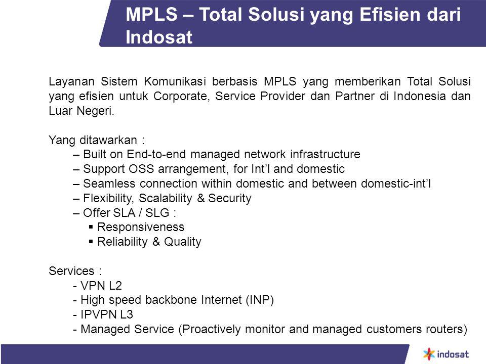 Layanan Sistem Komunikasi berbasis MPLS yang memberikan Total Solusi yang efisien untuk Corporate, Service Provider dan Partner di Indonesia dan Luar