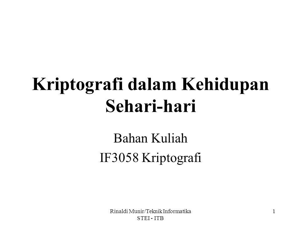 Rinaldi Munir/Teknik Informatika STEI - ITB 1 Kriptografi dalam Kehidupan Sehari-hari Bahan Kuliah IF3058 Kriptografi