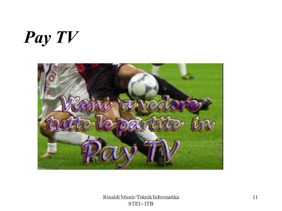 Rinaldi Munir/Teknik Informatika STEI - ITB 11 Pay TV