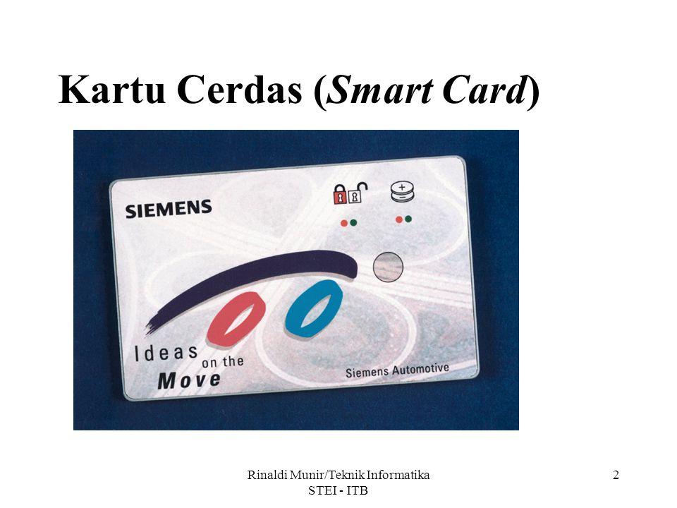 Rinaldi Munir/Teknik Informatika STEI - ITB 2 Kartu Cerdas (Smart Card)