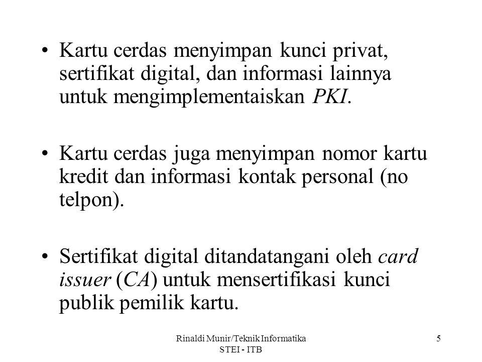 5 Kartu cerdas menyimpan kunci privat, sertifikat digital, dan informasi lainnya untuk mengimplementaiskan PKI. Kartu cerdas juga menyimpan nomor kart