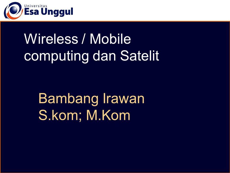 Pengantar Teknologi Mobile Perkembangan Teknolgi Wireless: 1G, 2G, 3G, 4G Location Based System & Wireless Technical Mobile Communication System Wi-Fi dan Bluetooth WAP (Wireless application protocol)