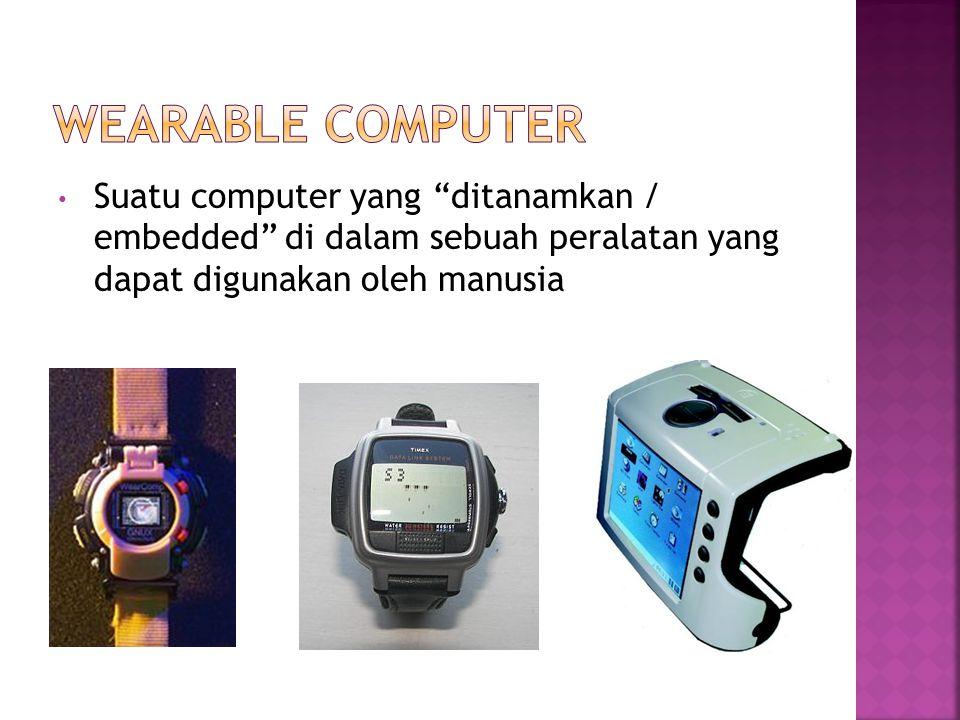 """Suatu computer yang """"ditanamkan / embedded"""" di dalam sebuah peralatan yang dapat digunakan oleh manusia"""