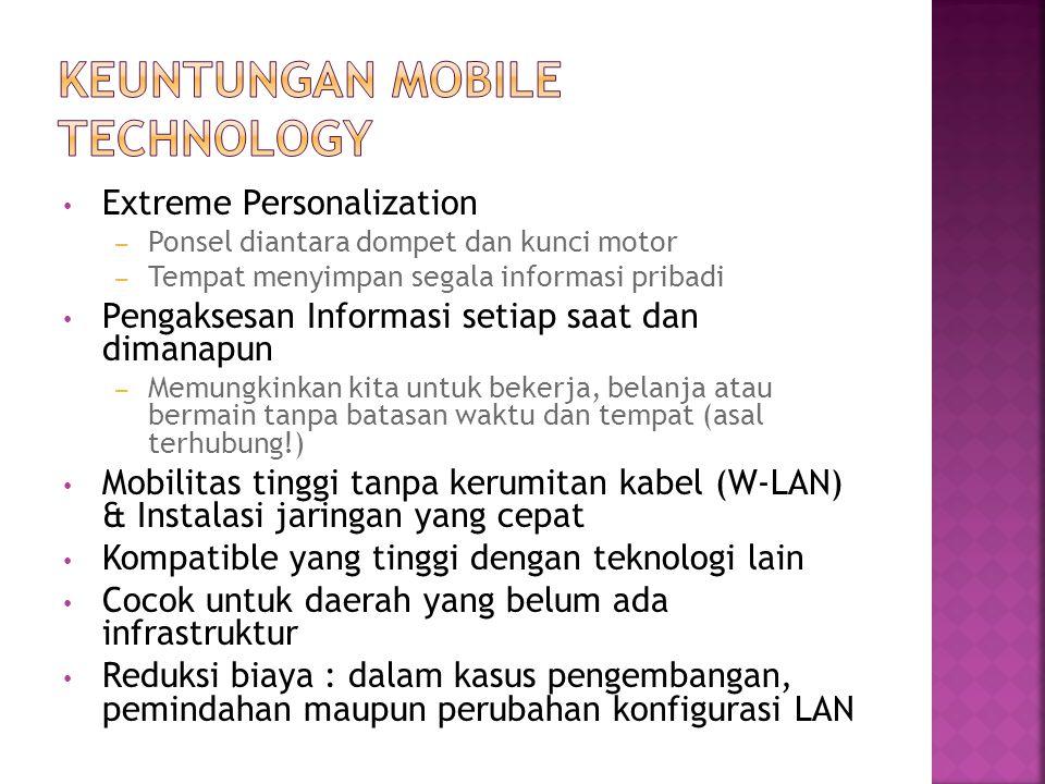 Extreme Personalization – Ponsel diantara dompet dan kunci motor – Tempat menyimpan segala informasi pribadi Pengaksesan Informasi setiap saat dan dim