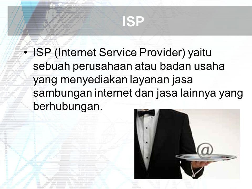 ISP ISP (Internet Service Provider) yaitu sebuah perusahaan atau badan usaha yang menyediakan layanan jasa sambungan internet dan jasa lainnya yang berhubungan.