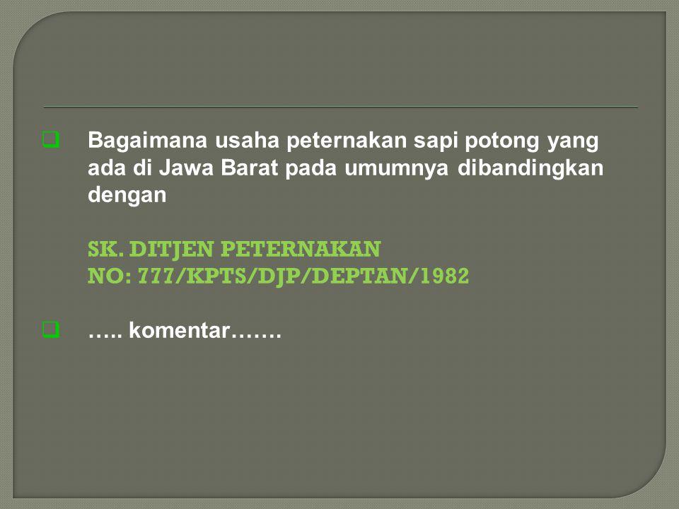  Bagaimana usaha peternakan sapi potong yang ada di Jawa Barat pada umumnya dibandingkan dengan SK.