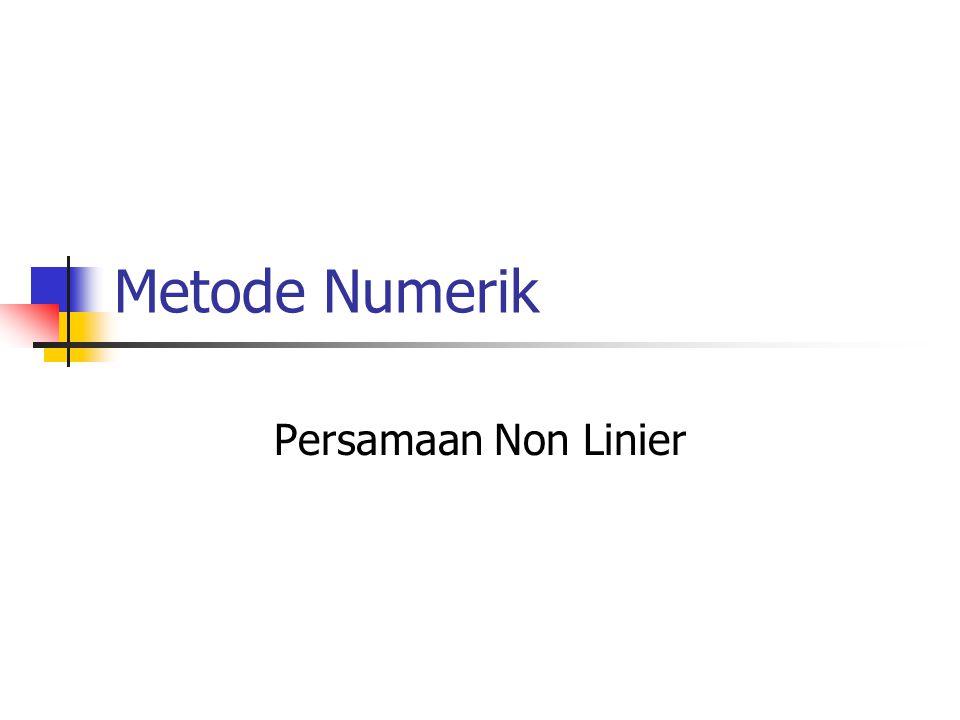 Metode Numerik Persamaan Non Linier