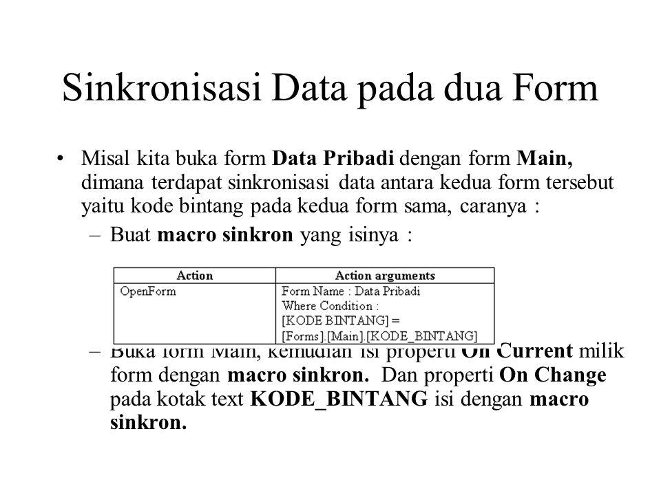 Sinkronisasi Data pada dua Form Misal kita buka form Data Pribadi dengan form Main, dimana terdapat sinkronisasi data antara kedua form tersebut yaitu