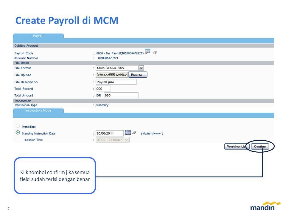 7 Create Payroll di MCM Klik tombol confirm jika semua field sudah terisi dengan benar