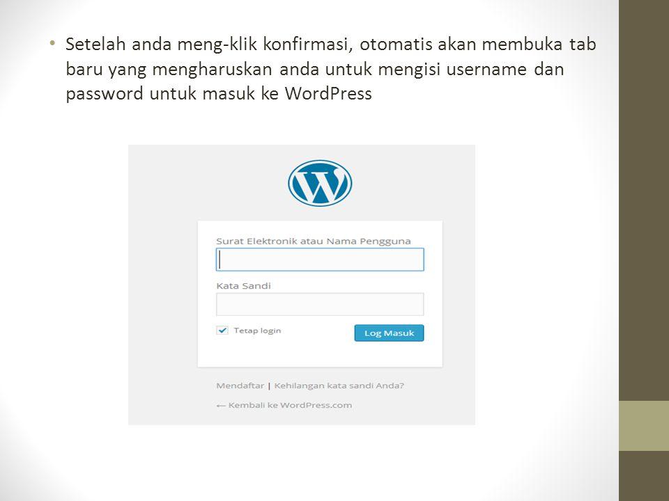 Setelah anda meng-klik konfirmasi, otomatis akan membuka tab baru yang mengharuskan anda untuk mengisi username dan password untuk masuk ke WordPress