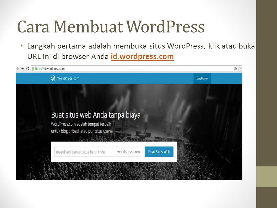 Cara Membuat WordPress Langkah pertama adalah membuka situs WordPress, klik atau buka URL ini di browser Anda id.wordpress.comid.wordpress.com