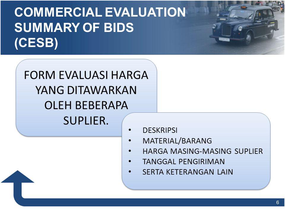 COMMERCIAL EVALUATION SUMMARY OF BIDS (CESB) 6 FORM EVALUASI HARGA YANG DITAWARKAN OLEH BEBERAPA SUPLIER.