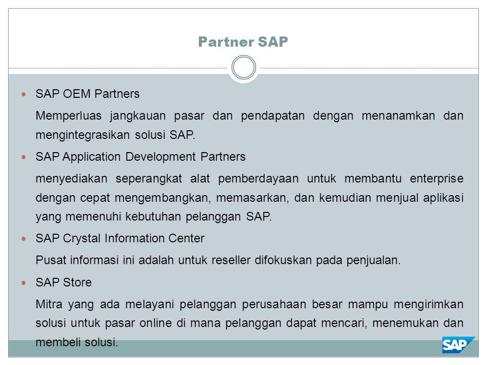 Partner SAP SAP OEM Partners Memperluas jangkauan pasar dan pendapatan dengan menanamkan dan mengintegrasikan solusi SAP. SAP Application Development