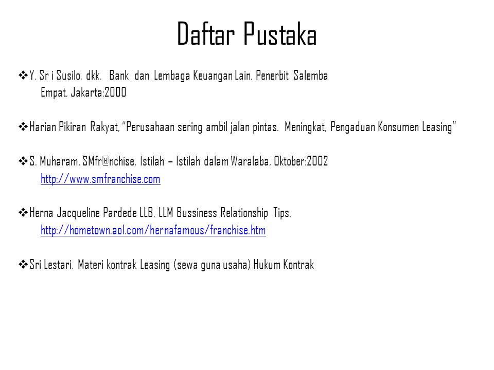"""Daftar Pustaka  Y. Sr i Susilo, dkk, Bank dan Lembaga Keuangan Lain, Penerbit Salemba Empat, Jakarta:2000  Harian Pikiran Rakyat, """"Perusahaan sering"""