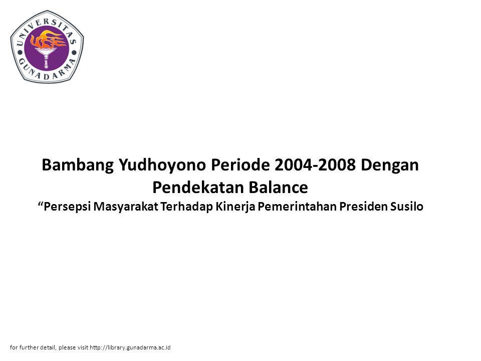 Abstrak ABSTRAK RINA NOVITA ( 11205053 ) Persepsi Masyarakat Terhadap Kinerja Pemerintahan Presiden Susilo Bambang Yudhoyono Periode 2004-2008 Dengan Pendekatan Balance Scorecard .