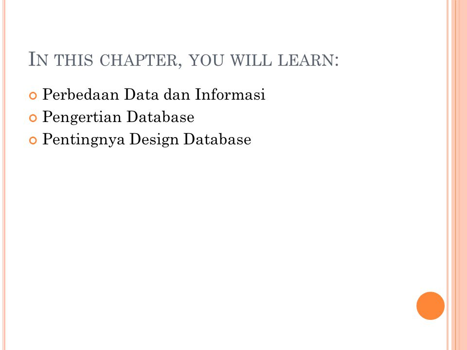 W HY D ATABASE D ESIGN IS I MPORTANT Defines the database's expected use Different approach needed for different types of databases Avoid redundant data (unnecessarily duplicated) Poorly designed database generates errors  leads to bad decisions  can lead to failure of organization