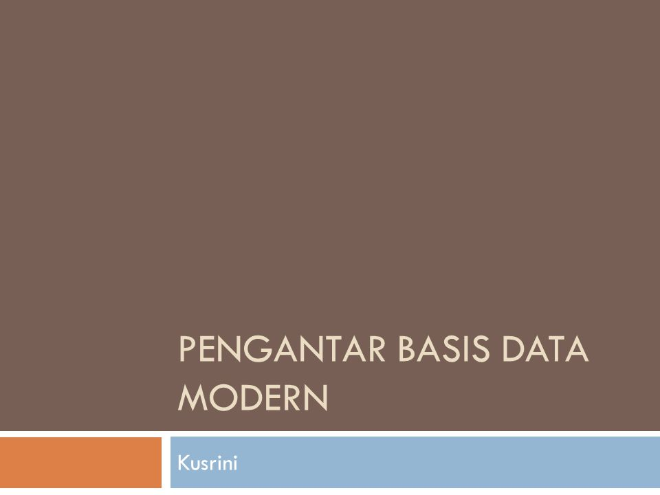 PENGANTAR BASIS DATA MODERN Kusrini