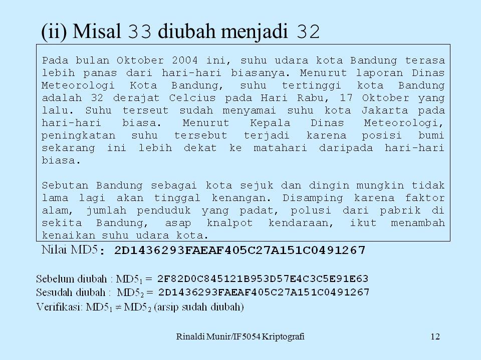 Rinaldi Munir/IF5054 Kriptografi12 (ii) Misal 33 diubah menjadi 32