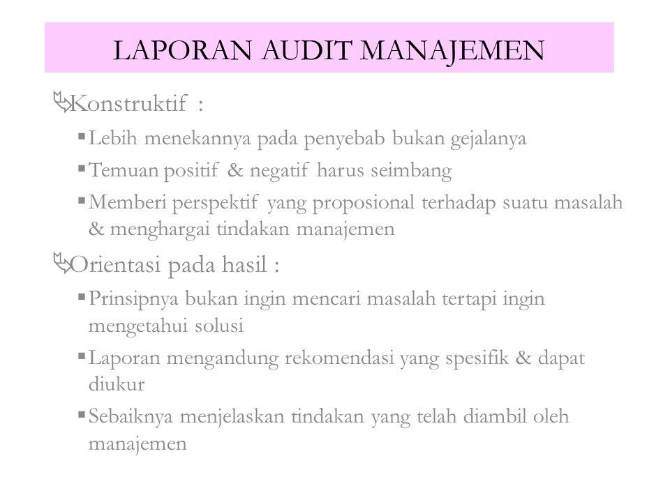 LAPORAN AUDIT MANAJEMEN  Standar Kualitas Laporan Audit :  S ESUAI K ONDISI :  Menggunakan nada & gaya yang cocok dengan kondisi  Auditor perlu me