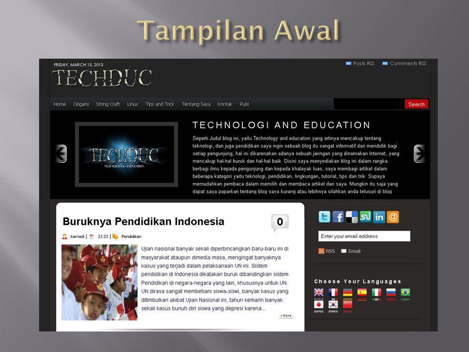 Seperti Judul blog ini, yaitu Technology and education yang artinya mencakup tentang teknologi, dan juga pendidikan saya ingin sebuah blog itu sangat informatif dan mendidik bagi setiap pengunjung, hal ini dikarenakan adanya sebuah jaringan yang dinamakan Internet, yang mencakup hal-hal buruk dan hal-hal baik.