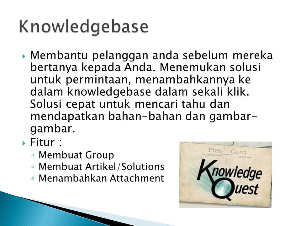  Membantu pelanggan anda sebelum mereka bertanya kepada Anda. Menemukan solusi untuk permintaan, menambahkannya ke dalam knowledgebase dalam sekali k