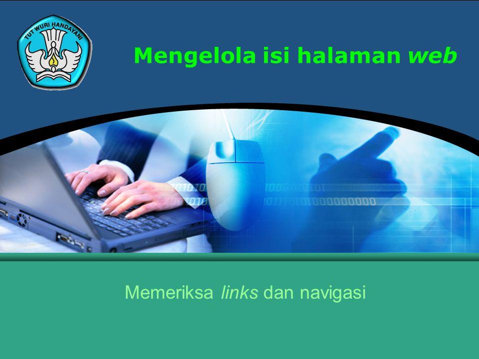 Teknologi Informasi dan Komunikasi Hal.: 2Isikan Judul Halaman Memeriksa links dan navigasi Link dan Navigasi adalah bagian yang terpenting dalam organisasi situs web karena keduanya sangat berpengaruh pada kenyamanan pengunjung situs web.