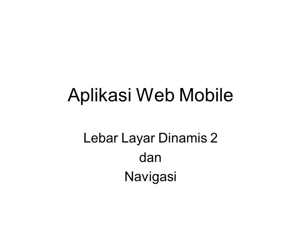 Aplikasi Web Mobile Lebar Layar Dinamis 2 dan Navigasi