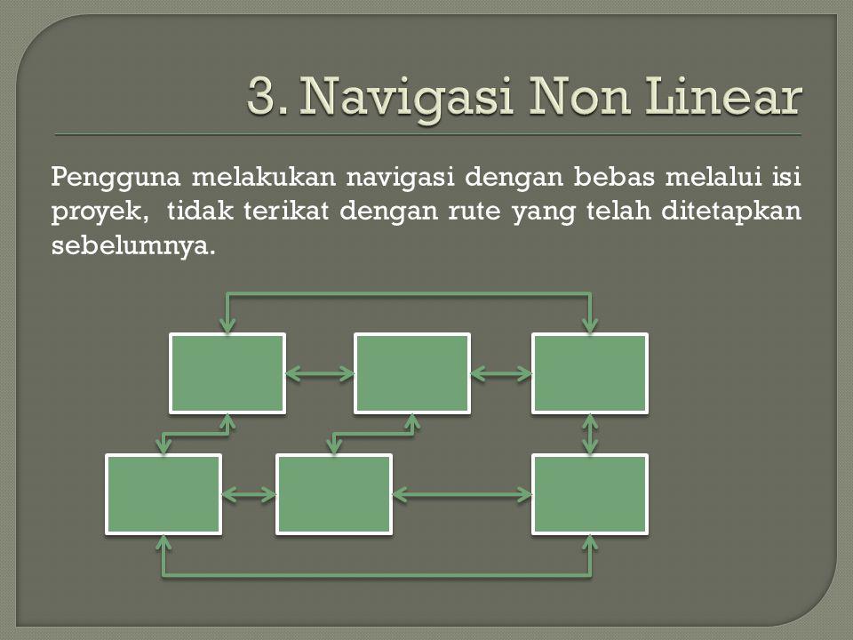 Pengguna melakukan navigasi dengan bebas melalui isi proyek, tidak terikat dengan rute yang telah ditetapkan sebelumnya.