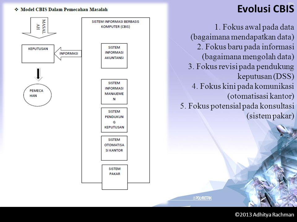 1. Fokus awal pada data (bagaimana mendapatkan data) 2.
