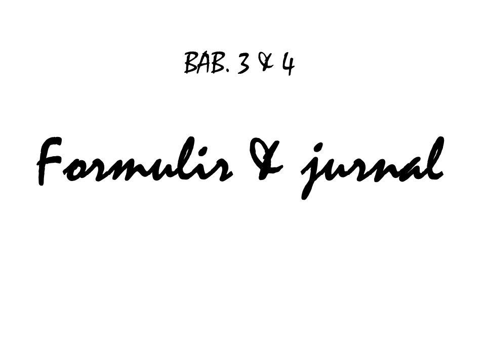 BAB. 3 & 4 Formulir & jurnal