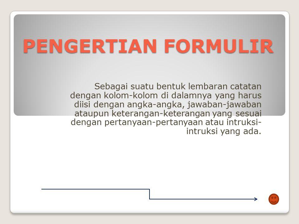 FORMULIR REKAM MEDIS 1. PENGERTIAN 2. TUJUAN DAN MANFAAT 3. PEDOMAN PEMBUATAN 4. PEMBUATAN FORMULIR 5. PENGENDALIAN FORMULIR 6. PERANCANGAN FORMULIR