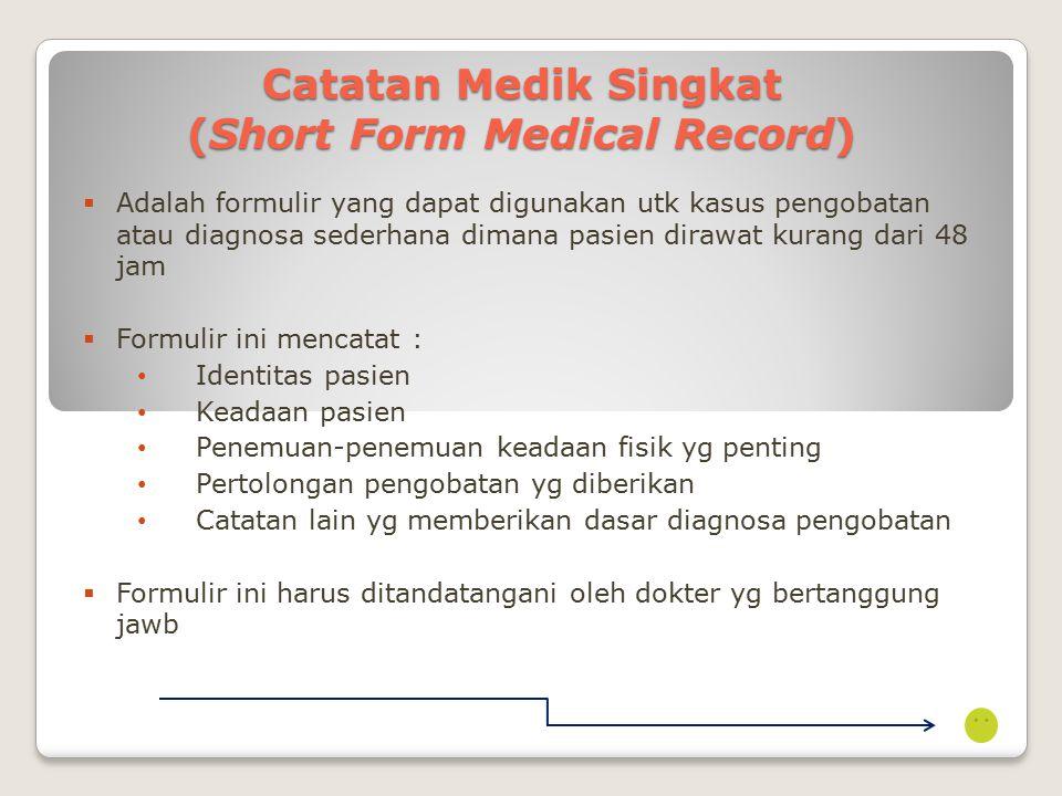 Riwayat Selingan (Interval History)  Adalah catatan yang dibuat jika seorang pasien masuk kembali utk dirawat dalam jangka waktu hanya satu bulan dgn