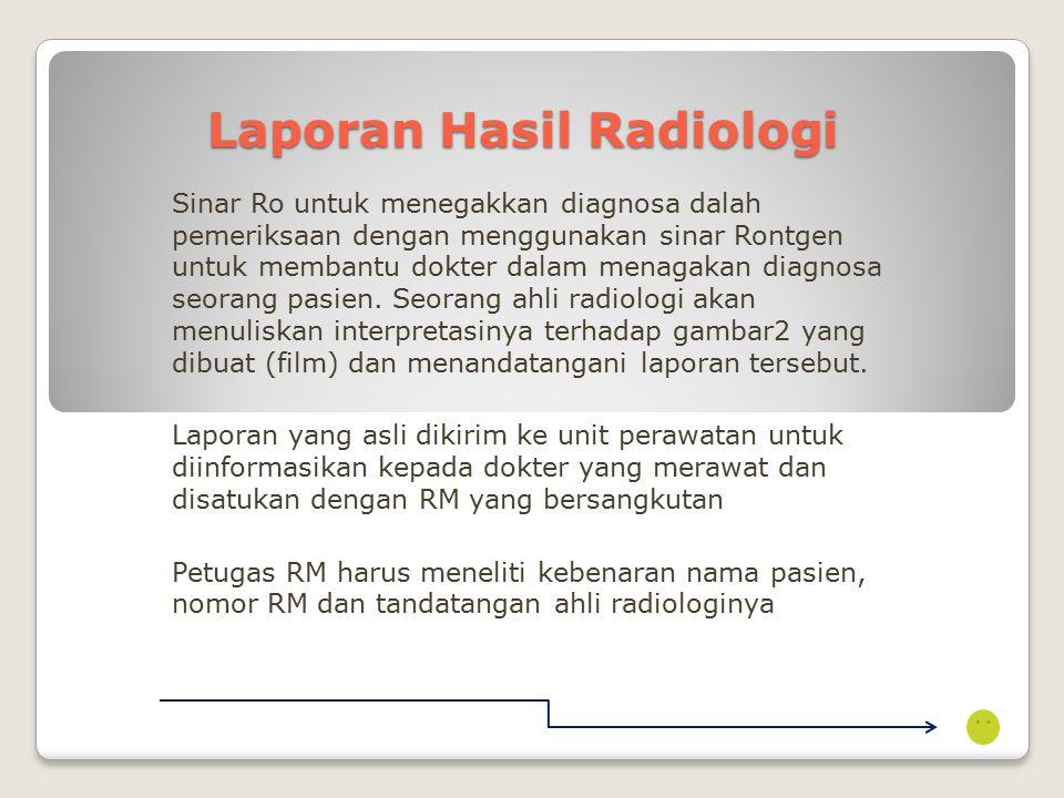 Laporan Patologi Laporan Jaringan Laporan ini diperlukan terhadap semua jaringan yang diambil dengan operasi, biosi, atau dikeluarkan. Semua jaringan