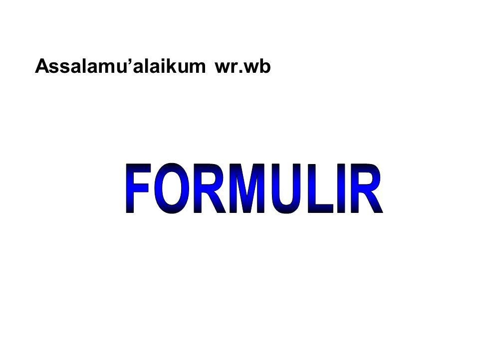 Definisi Formulir : Secarik kertas yang memiliki ruang untuk diisi dengan tujuan merekam data dari kegiatan transaksi bisnis.