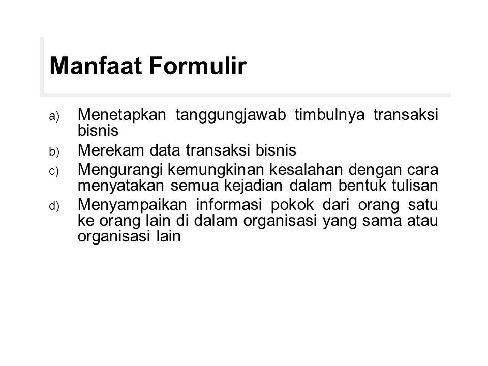 Golongan Formulir Sumber : 1.Formulir yang dibuat dan disimpan dalam perusahaan 2.