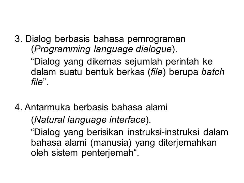 2.Dialog berbasis perintah tunggal (Command line dialogue).