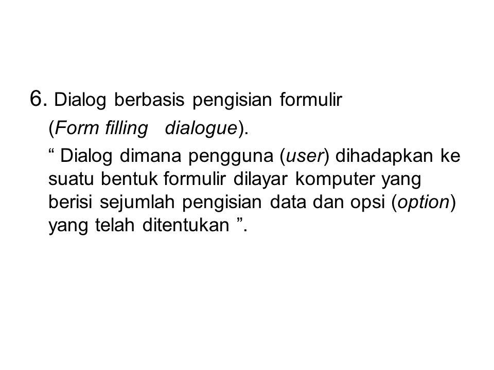 """5. Sistem Menu """" Dialog yang menampilkan daftar sejumlah pilihan dalam jumlah terbatas """" Sistem Menu terbagi menjadi 2 yaitu : a. Sistem Menu Datar -"""