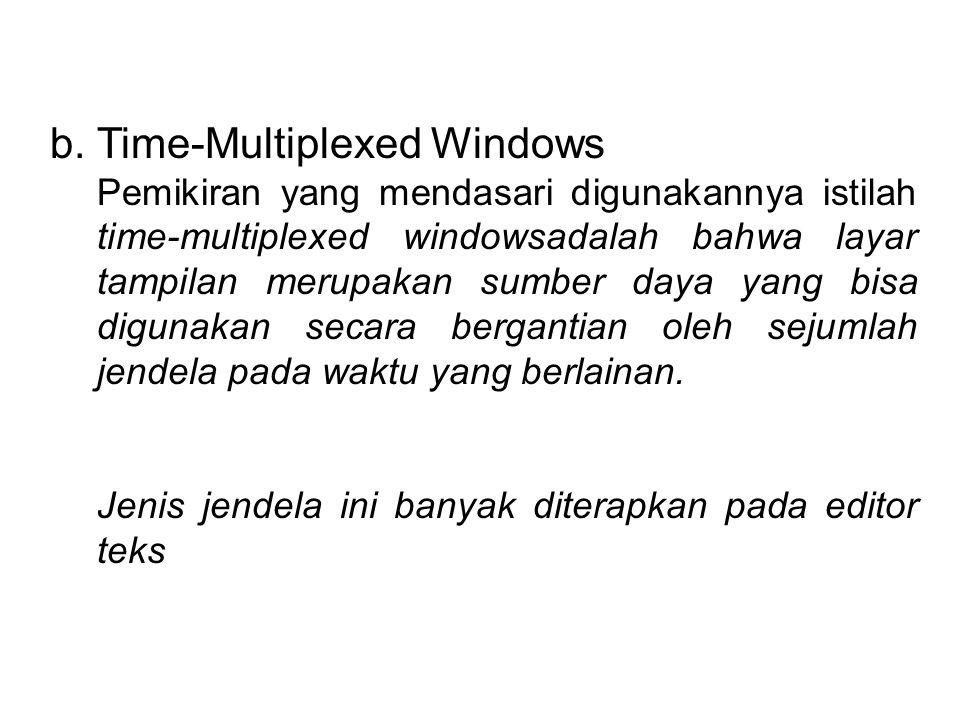 Jenis-jenis jendela (window) : a. Jendela TTY (TeleTYpe atau TeleTYpewriter) Jendela TTY merupakan jenis jendela yang paling sederhana. Secara sekilas