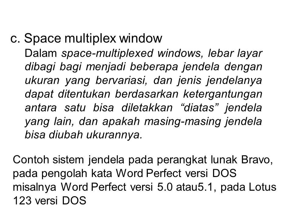b. Time-Multiplexed Windows Pemikiran yang mendasari digunakannya istilah time-multiplexed windowsadalah bahwa layar tampilan merupakan sumber daya ya