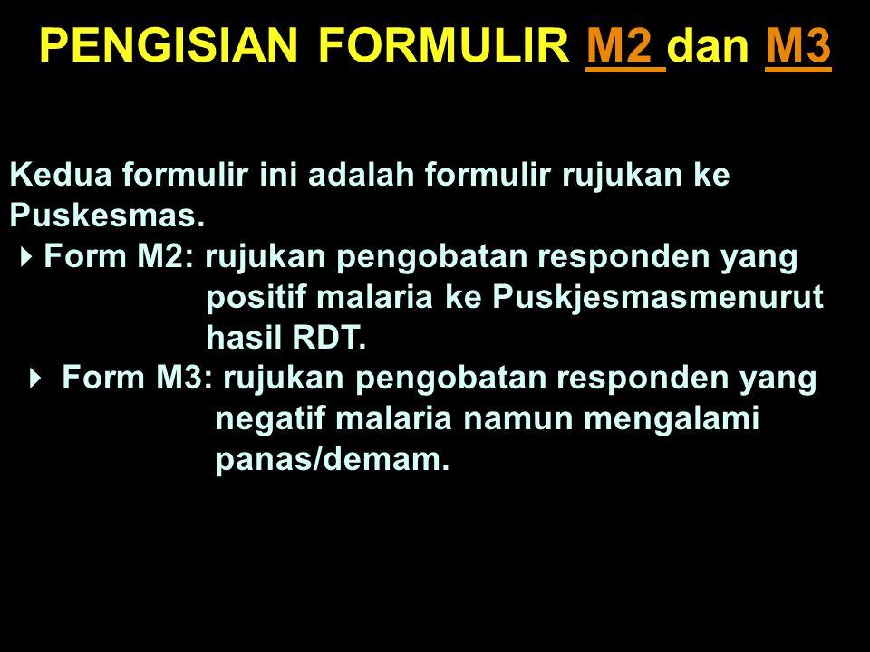 PENGISIAN FORMULIR M2 dan M3M2 M3 Kedua formulir ini adalah formulir rujukan ke Puskesmas.
