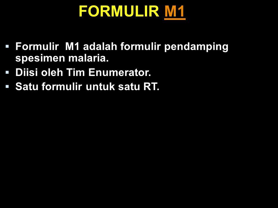 FORMULIR M1M1  Formulir M1 adalah formulir pendamping spesimen malaria.