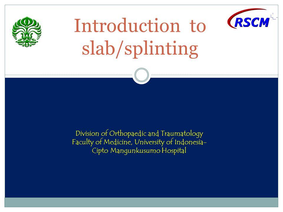 Imobilisasi cedera ekstremitas bawah Anterior Slab  Indikasi*:  ruptur tendon achilles (pascaoperasi).
