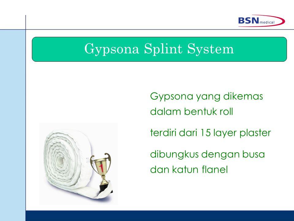 Gypsona Splint System Gypsona yang dikemas dalam bentuk roll terdiri dari 15 layer plaster dibungkus dengan busa dan katun flanel