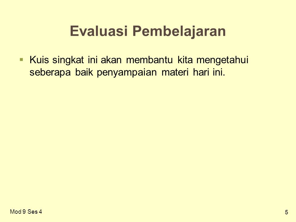 6 Evaluasi Lokakarya  Silakan isi formulir evaluasi.
